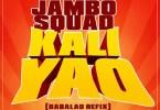 Audio Jambo Squad - Kali Yao (BabaLao Refix) Mp3 Download