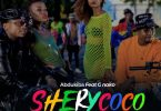 SHERY COCO Mp3 - Abdukiba ft G Nako Audio Download