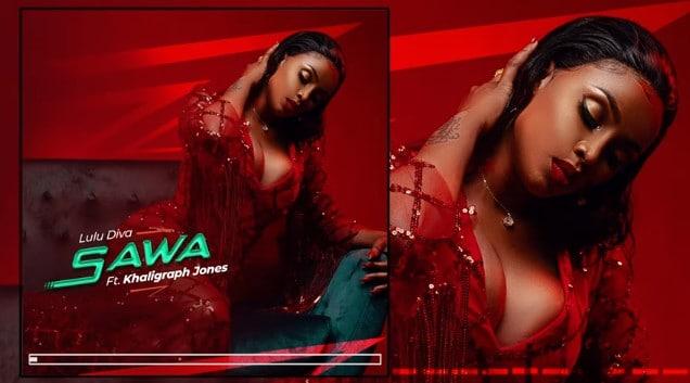 AUDIO: Lulu Diva Ft Khaligraph Jones – SAWA Mp3 DOWNLOAD