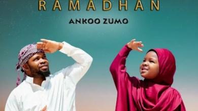 Photo of AUDIO: Ankoo Zumo – RAMADHAN Mp3 DOWNLOAD