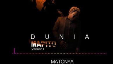 Photo of AUDIO: Matonya – DUNIA MAPITO VERSION 2 Mp3 DOWNLOAD