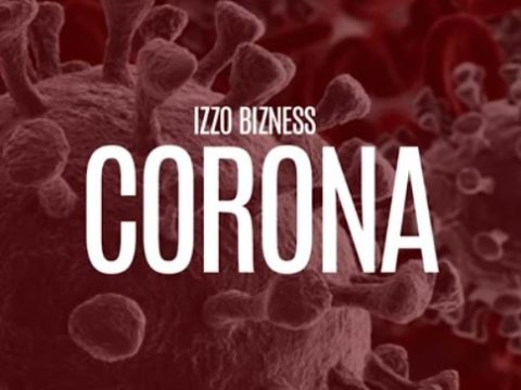 AUDIO: Izzo Bizness – CORONA Mp3 DOWNLOAD