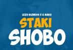 AUDIO: Izzo Bizness Ft G Nako – SHOBO Mp3 DOWNLOAD