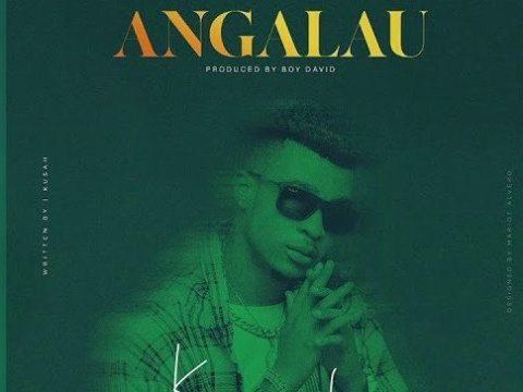 AUDIO: Kusah – ANGALAU Mp3 DOWNLOAD