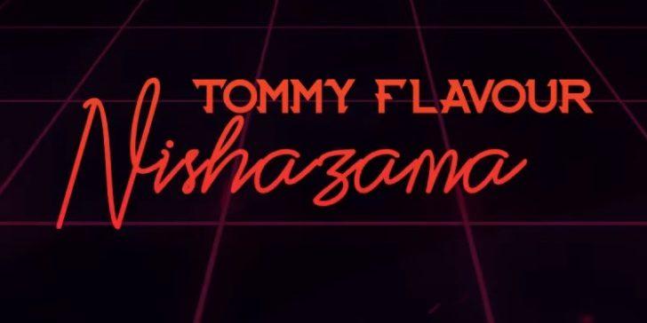Download Audio: Tommy Flavour – NISHAZAMA Mp3