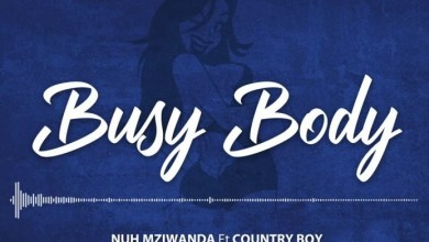Photo of AUDIO: Nuh Mziwanda ft Country Boy – BUSY BODY Mp3 DOWNLOAD