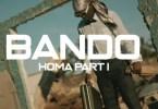 Bando - Homa Part 1 Mp3 Download
