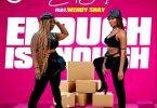 Eno Barony Ft Wendy Shay - Enough Is Enough Mp3 Download