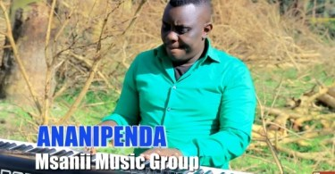 Msanii Music Group - Ananipenda Mp3 Download AUDIO