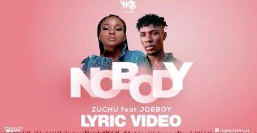 VIDEO: Zuchu Ft Joeboy – Nobody (Lyrics) Mp4 Download
