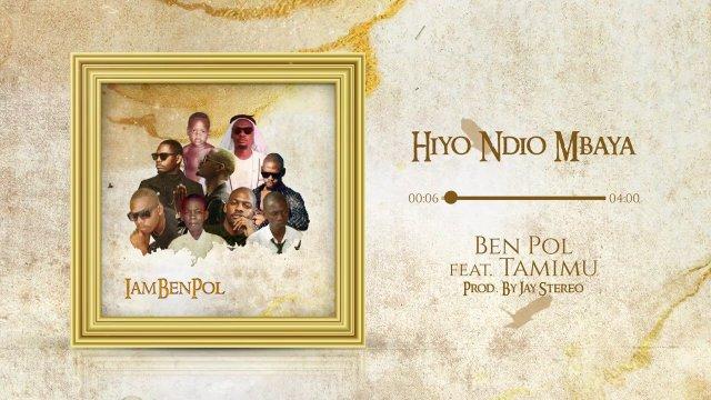 VIDEO: Ben Pol Ft Tamimu – Hiyo Ndio Mbaya Mp4 Download