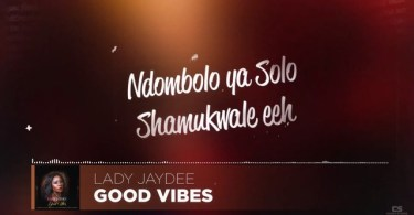 VIDEO: Lady Jaydee – Good Vibe Lyrics Mp4 Download