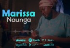 AUDIO: Marissa – Naunga Mp3 Download