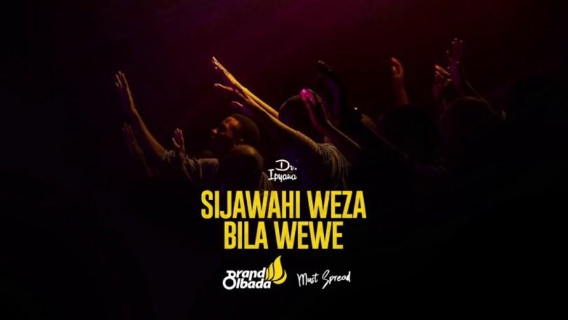 AUDIO: Dr Ipyana – Sijawahi Weza Bila Wewe Mp3 Download