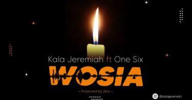 AUDIO: Kala Jeremiah Ft One Six – WOSIA Mp3 Download