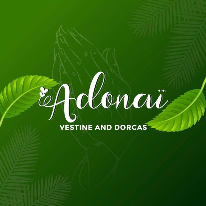 AUDIO: Vestine Ft Dorcas - ADONAÏ Mp3 Download