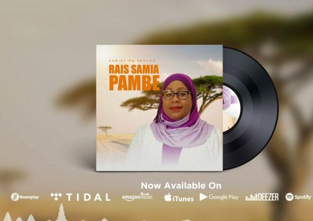 AUDIO: Christina Shusho - Raisi Samia Pambe Mp3 Download