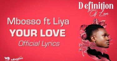 LYRICS VIDEO: Mbosso Ft Liya - Your Love Mp4 Download