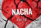AUDIO: Nacha - kausha Mp3 Download