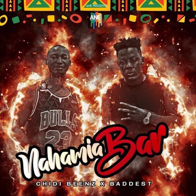 AUDIO: Chidi Beenz Ft Baddest 47 - Nahamia Bar Mp3 Download