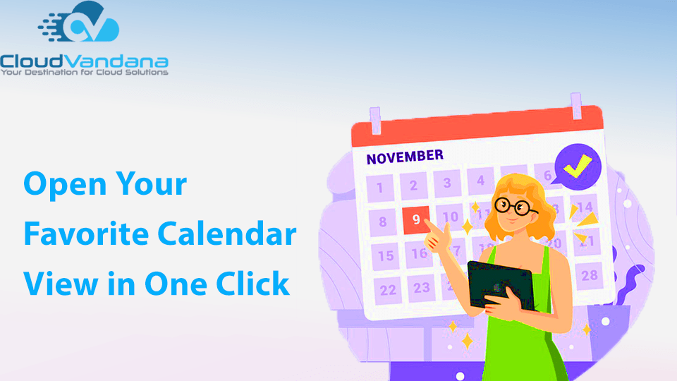 Open Your Favorite Calendar View in One Click