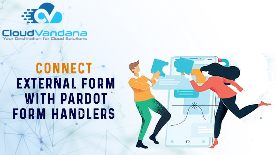 Connect External Form With Pardot Form Handlers