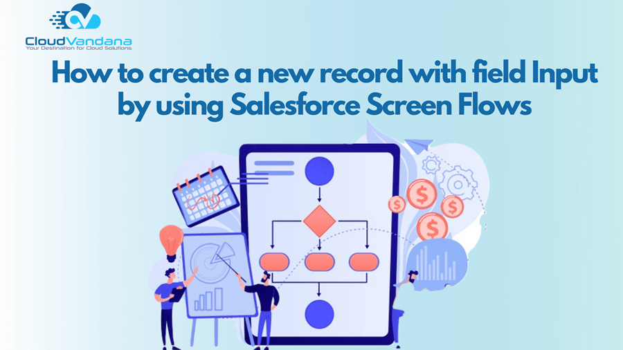 How to create a new record with field input by using Salesforce Flows