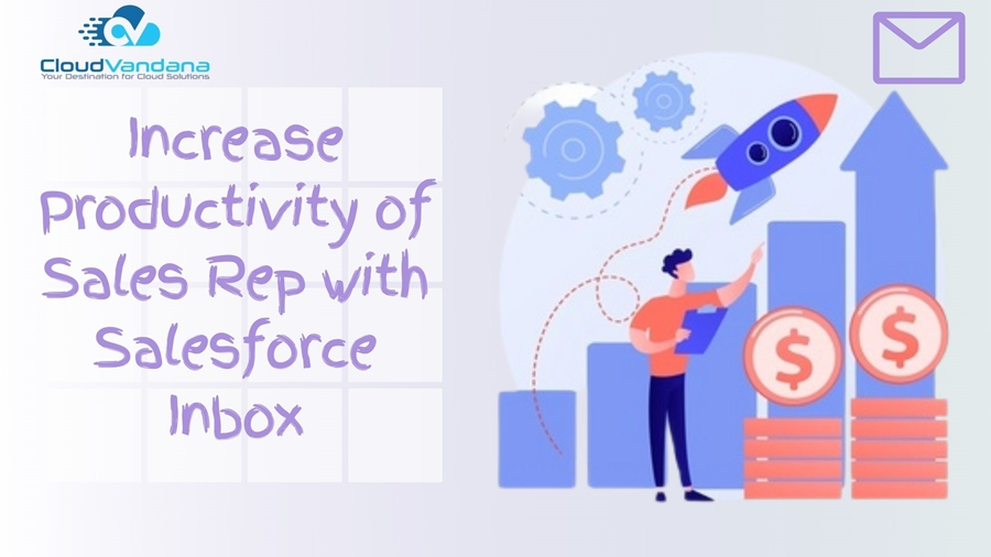 Increase Productivity of Sales Rep with Salesforce Inbox