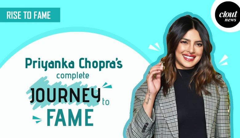 priyanka chopra's complete journey to fame