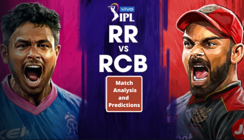 RR vs RCB: Match Analysis and Predictions, Who will win?