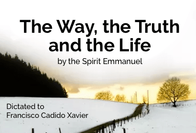 The Way, The Truth and The Life