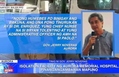 Isolation facility ng Aurora Memorial Hospital, pinangangambaban na mapuno | Aurora News