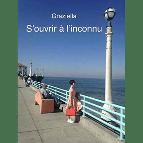 Graziella Chabanel - S ouvrir à l'inconnu