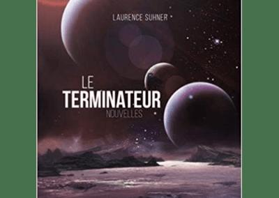 Livre : Le Terminateur, Laurence Suhner