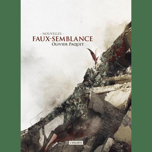 Olivier Paquet - Faux-semblance - Edition L'Atalante