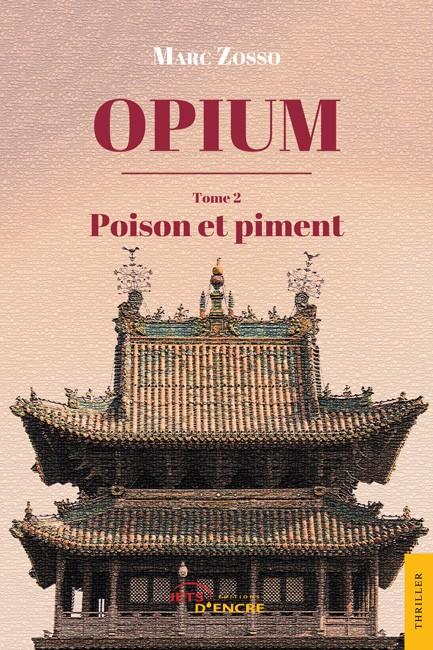 Livre : Opium, tome II : Poison et Piment de Marc Zosso