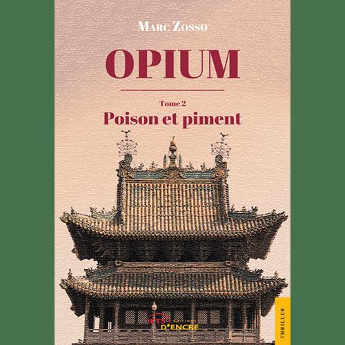 Marc Zosso - Opium tome 2 - Poison et Piment - Edition Jets d Encre