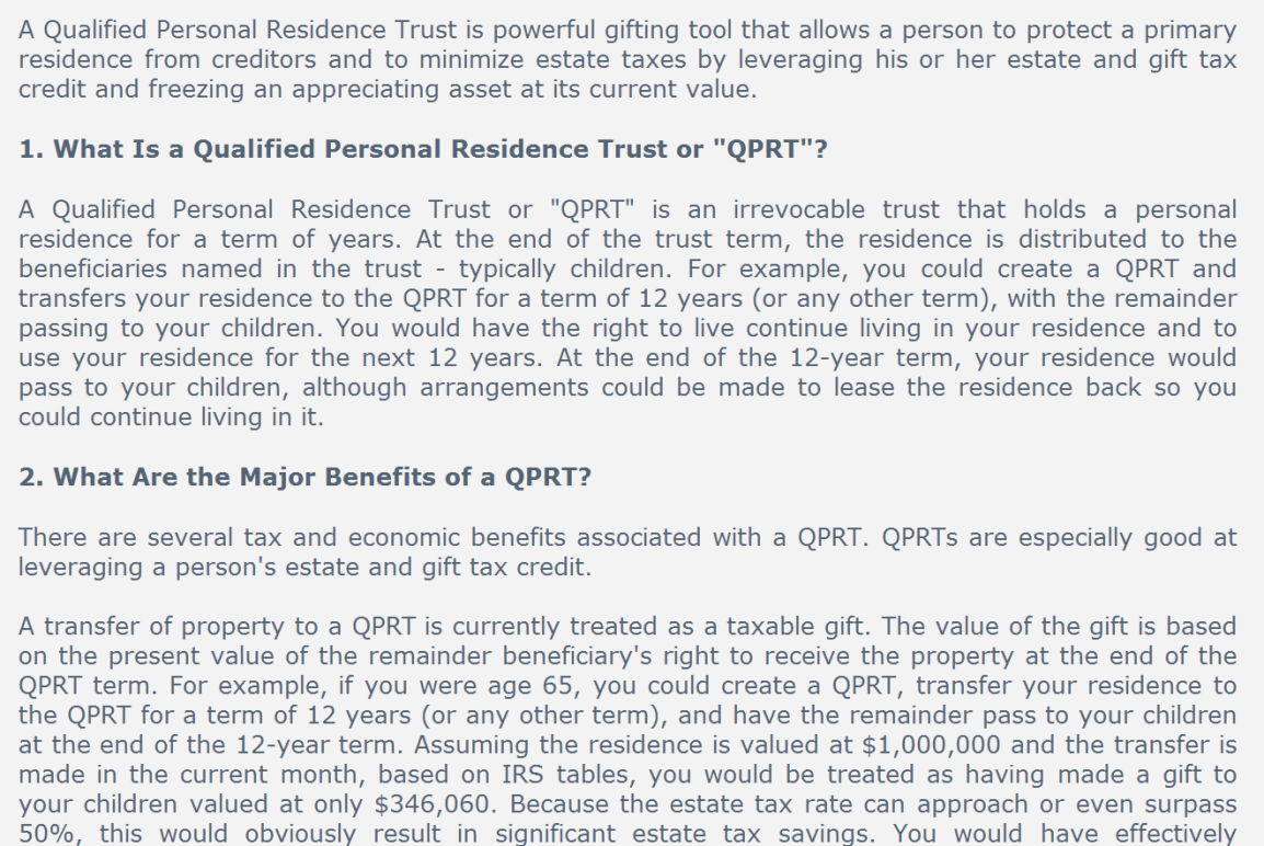 A qualified personal residence trust is a powerful gifting tool that allows a person to protect a primary residence from creditors and to minimize estate taxes