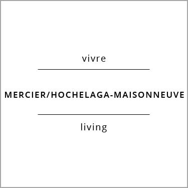 Vivre Mercier/Hochelaga-Maisonneuve Living