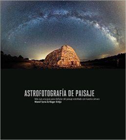 Astrofotografía de Paisaje