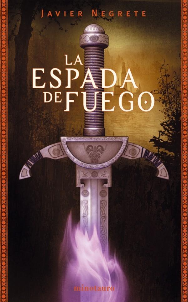 'La espada de fuego' de Javier Negrete