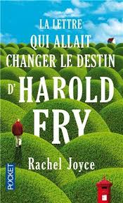 La lettre qui allait changer le destin d'Harold Fry arriva le mardi Couverture du livre