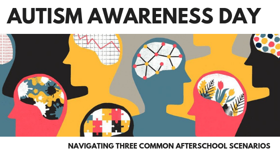 Autism Awareness Day: Tips for Navigating Three Common