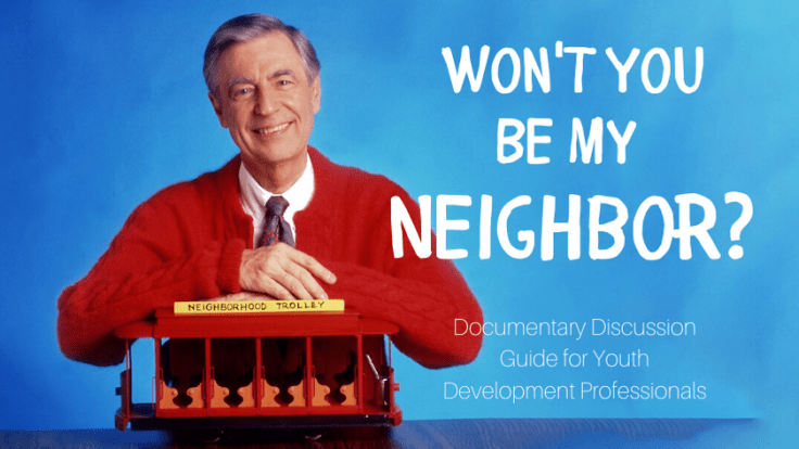 Won T You Be My Neighbor Discussion Guide Club Experience Blog