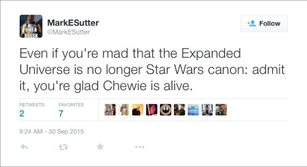 @MarkESutter: Even if you're mad that the Expanded Universe is no longer Star Wars canon: admit it, you're glad Chewie is alive.