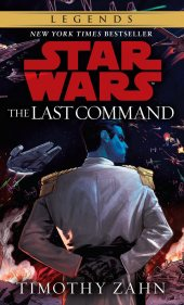 The Last Command (Thrawn Trilogy #3, 2016 cover) by Timothy Zahn
