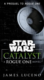 Catalyst: A Rogue One Novel (PB)