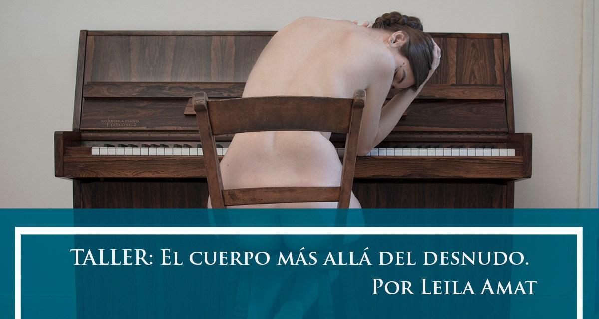 Taller: El cuerpo más allá del desnudo por Leila Amat