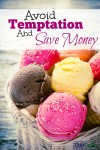 Save Money by Avoiding Temptation