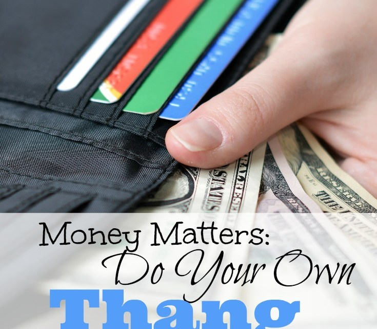 Money Matters: Do Your Own Thang